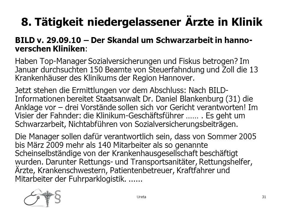 § 8. Tätigkeit niedergelassener Ärzte in Klinik BILD v. 29.09.10 – Der Skandal um Schwarzarbeit in hanno- verschen Kliniken: Haben Top-Manager Sozialv
