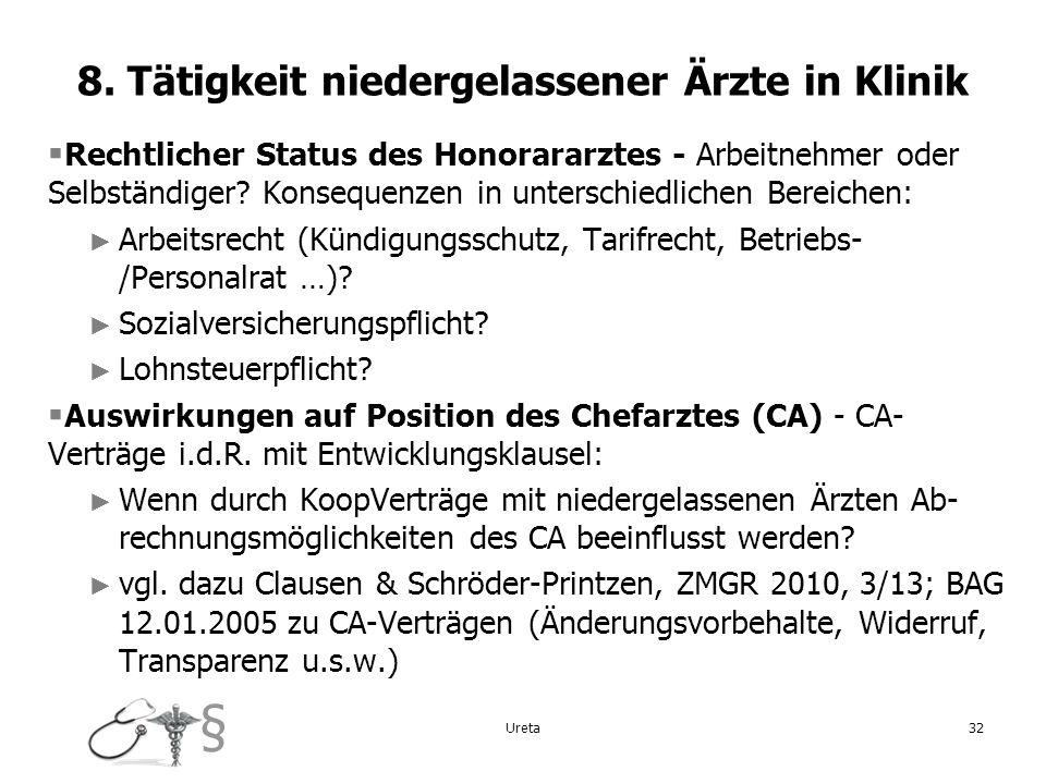 § 8. Tätigkeit niedergelassener Ärzte in Klinik Rechtlicher Status des Honorararztes - Arbeitnehmer oder Selbständiger? Konsequenzen in unterschiedlic