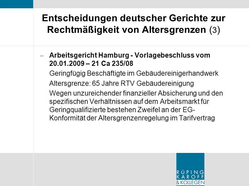 Entscheidungen deutscher Gerichte zur Rechtmäßigkeit von Altersgrenzen ( 3 ) Arbeitsgericht Hamburg - Vorlagebeschluss vom 20.01.2009 – 21 Ca 235/08 G