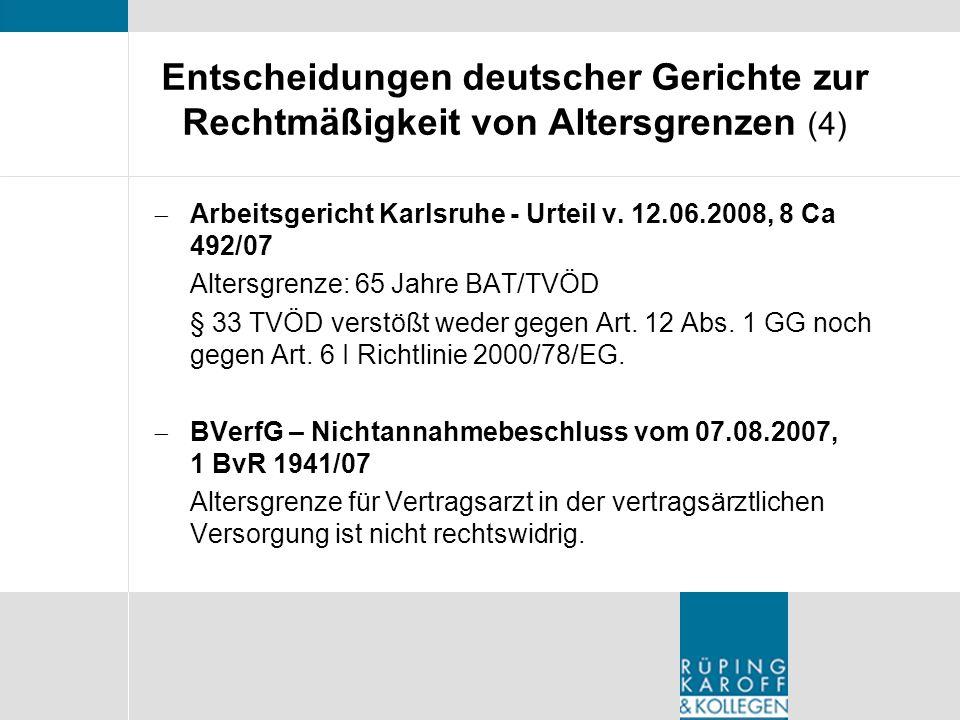 Entscheidungen deutscher Gerichte zur Rechtmäßigkeit von Altersgrenzen (4) Arbeitsgericht Karlsruhe - Urteil v. 12.06.2008, 8 Ca 492/07 Altersgrenze: