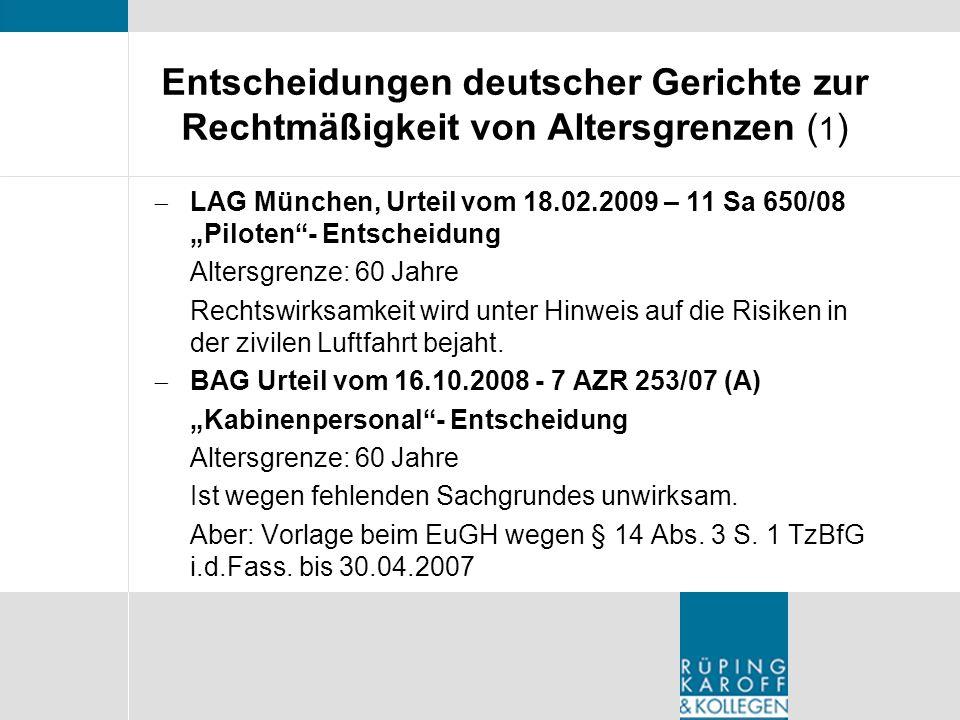 Entscheidungen deutscher Gerichte zur Rechtmäßigkeit von Altersgrenzen ( 1 ) LAG München, Urteil vom 18.02.2009 – 11 Sa 650/08 Piloten- Entscheidung A