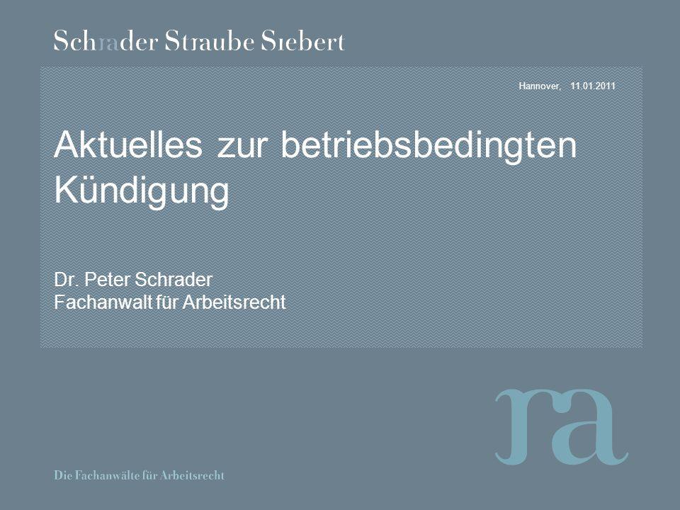 Hannover,11.01.2011 Aktuelles zur betriebsbedingten Kündigung Dr.