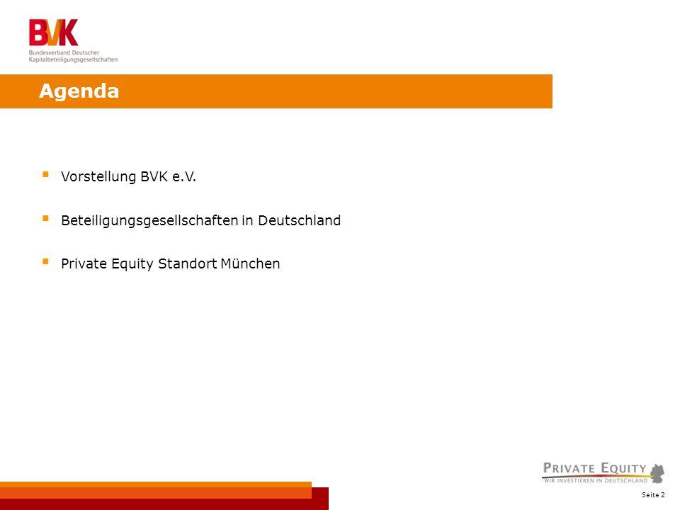 Seite 2 Vorstellung BVK e.V. Beteiligungsgesellschaften in Deutschland Private Equity Standort München Agenda