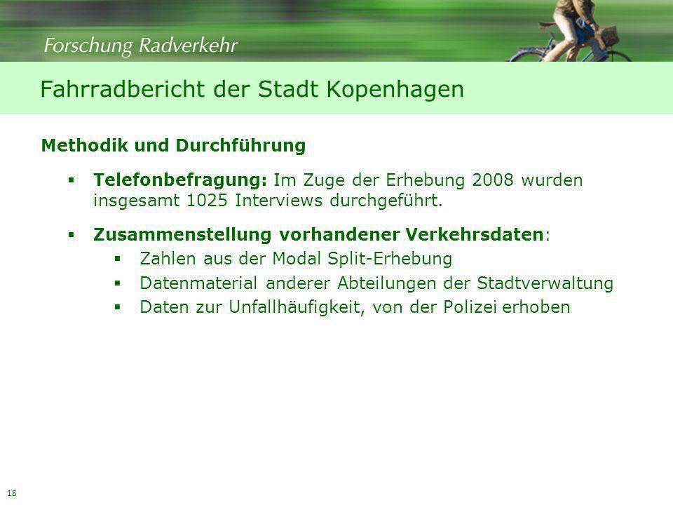 18 Methodik und Durchführung Telefonbefragung: Im Zuge der Erhebung 2008 wurden insgesamt 1025 Interviews durchgeführt. Zusammenstellung vorhandener V