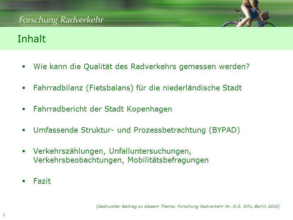2 Inhalt Wie kann die Qualität des Radverkehrs gemessen werden? Fahrradbilanz (Fietsbalans) für die niederländische Stadt Fahrradbericht der Stadt Kop