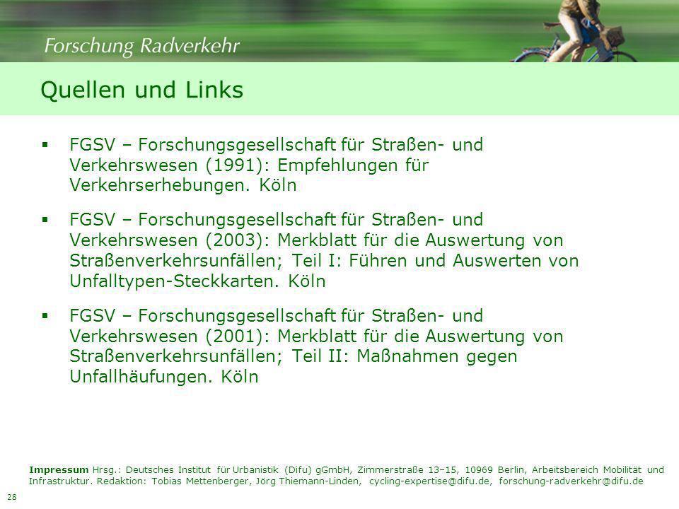 28 Quellen und Links FGSV – Forschungsgesellschaft für Straßen- und Verkehrswesen (1991): Empfehlungen für Verkehrserhebungen. Köln FGSV – Forschungsg