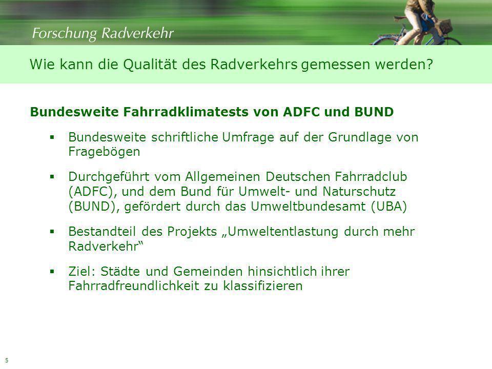 5 Bundesweite Fahrradklimatests von ADFC und BUND Bundesweite schriftliche Umfrage auf der Grundlage von Fragebögen Durchgeführt vom Allgemeinen Deuts