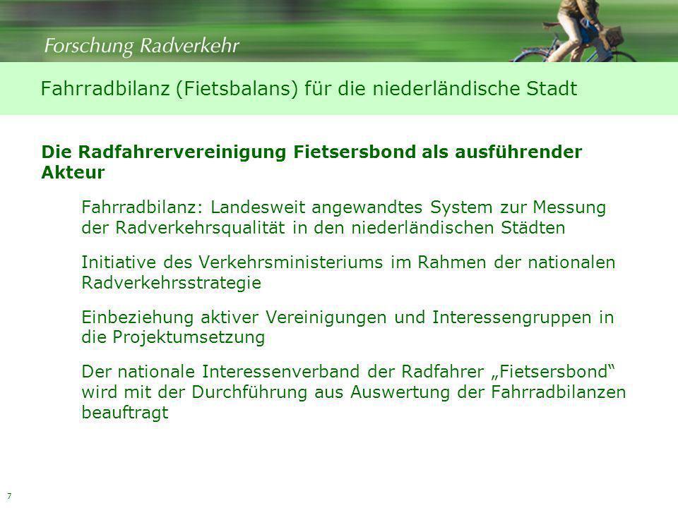 7 Die Radfahrervereinigung Fietsersbond als ausführender Akteur Fahrradbilanz: Landesweit angewandtes System zur Messung der Radverkehrsqualität in de