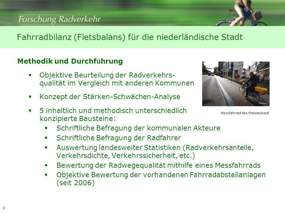 8 Methodik und Durchf ü hrung Objektive Beurteilung der Radverkehrs- qualität im Vergleich mit anderen Kommunen Konzept der Stärken-Schwächen-Analyse