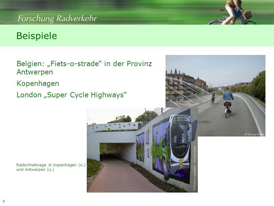 6 Beispiele Belgien: Fiets-o-strade in der Provinz Antwerpen Kopenhagen London Super Cycle Highways Radschnellwege in Kopenhagen (o.) und Antwerpen (u.)