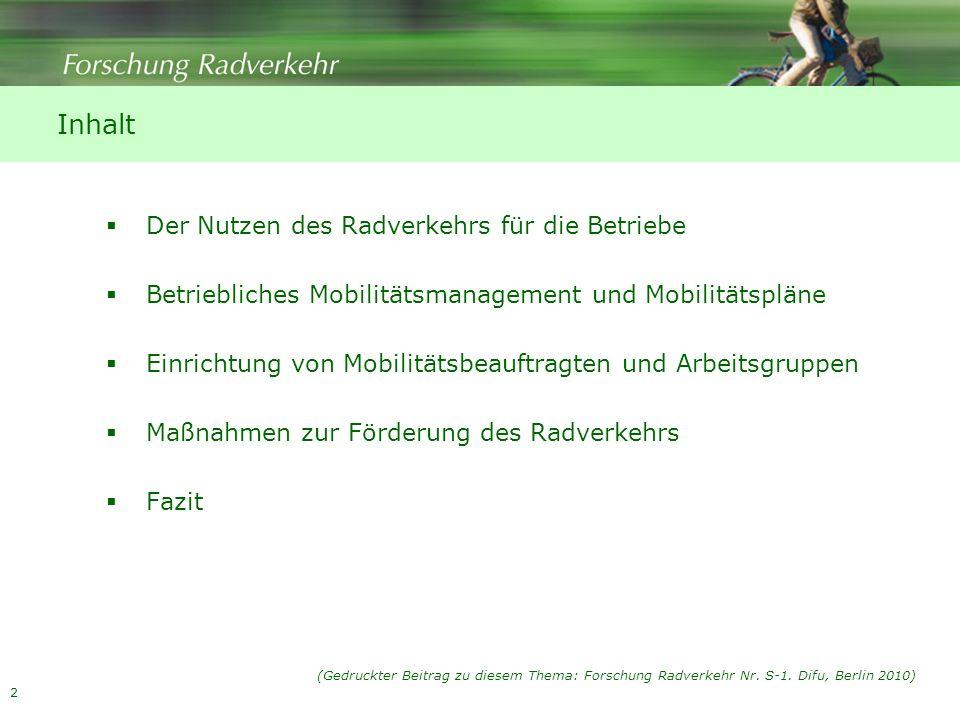 2 Inhalt Der Nutzen des Radverkehrs für die Betriebe Betriebliches Mobilitätsmanagement und Mobilitätspläne Einrichtung von Mobilitätsbeauftragten und