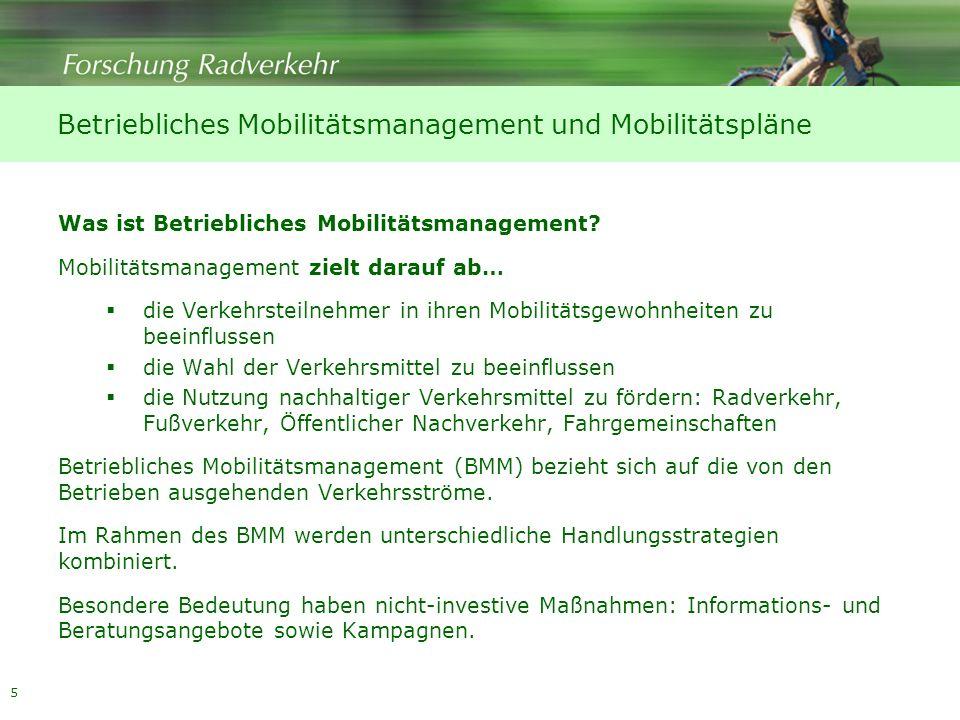 5 Betriebliches Mobilitätsmanagement und Mobilitätspläne Was ist Betriebliches Mobilitätsmanagement? Mobilitätsmanagement zielt darauf ab… die Verkehr