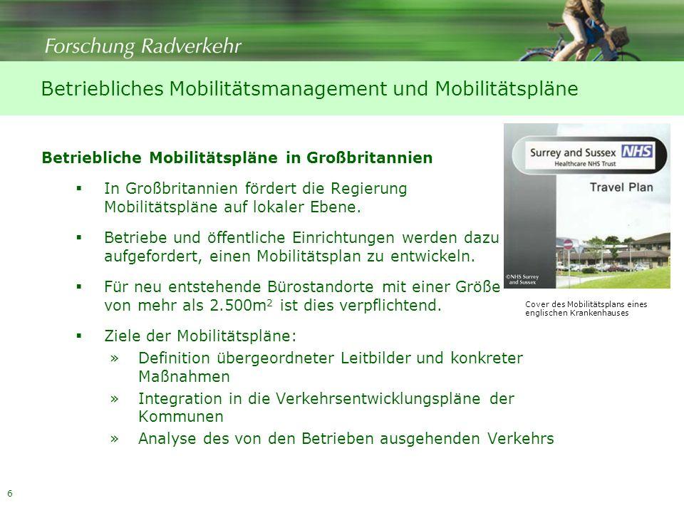 6 Betriebliches Mobilitätsmanagement und Mobilitätspläne Betriebliche Mobilitätspläne in Großbritannien In Großbritannien fördert die Regierung Mobili