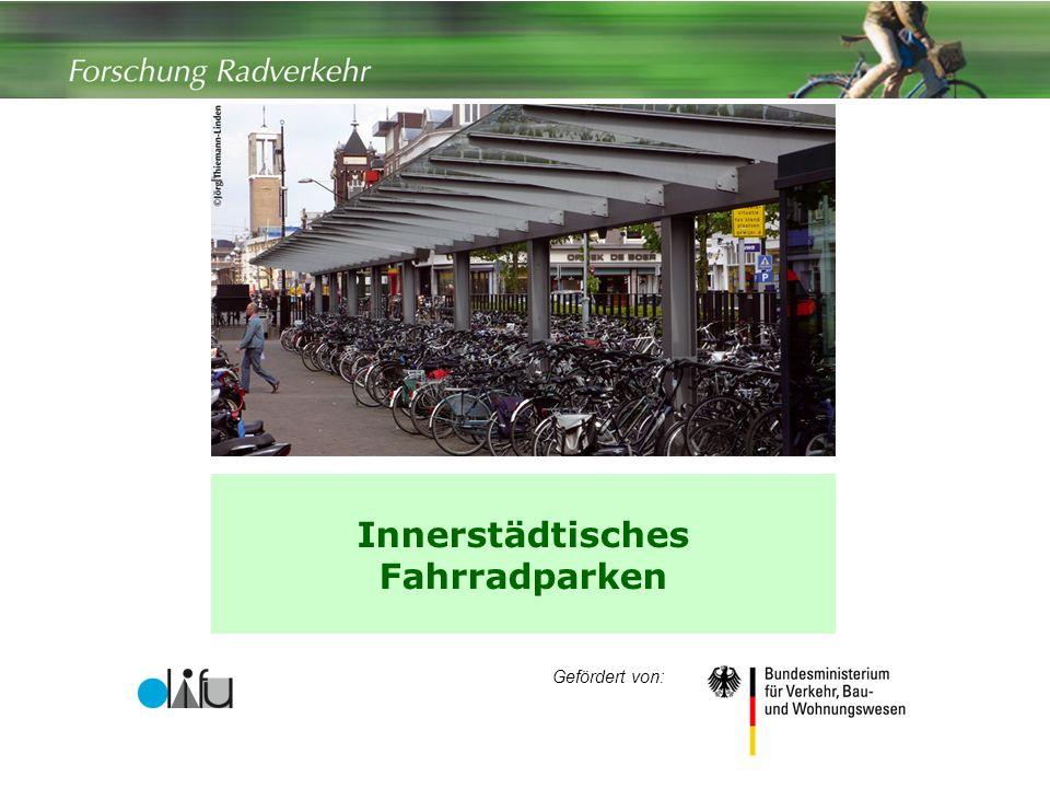 1 Innerstädtisches Fahrradparken Gefördert von: