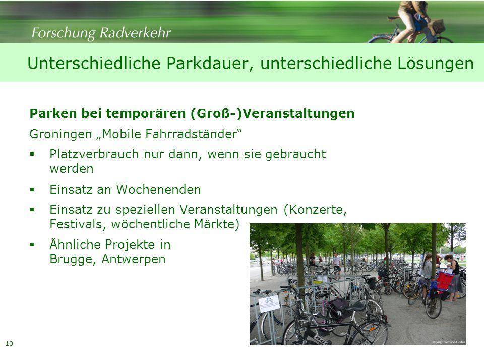 10 Parken bei temporären (Groß-)Veranstaltungen Groningen Mobile Fahrradständer Platzverbrauch nur dann, wenn sie gebraucht werden Einsatz an Wochenen