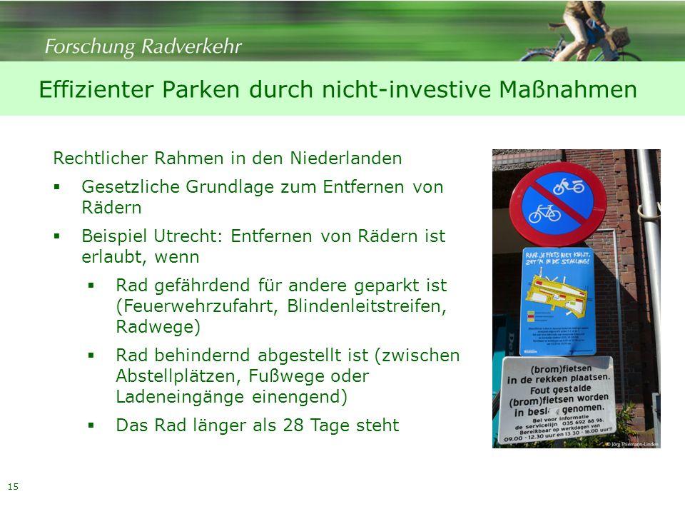 15 Effizienter Parken durch nicht-investive Maßnahmen Rechtlicher Rahmen in den Niederlanden Gesetzliche Grundlage zum Entfernen von Rädern Beispiel U