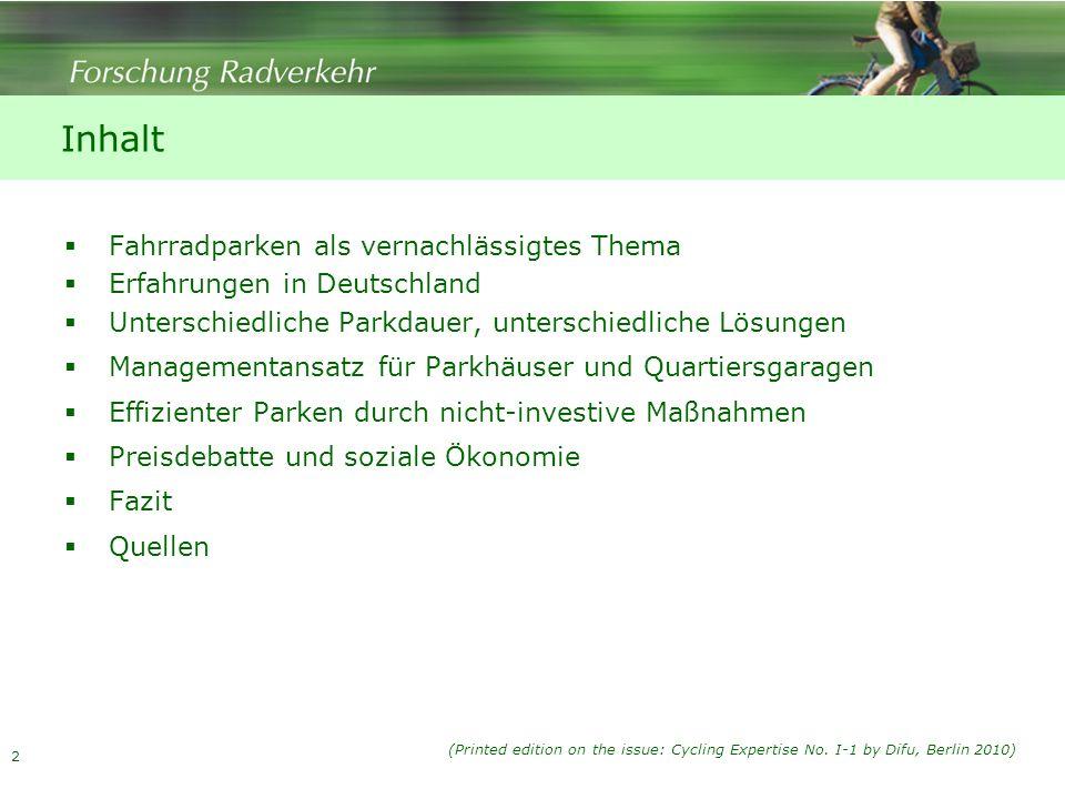 2 Inhalt Fahrradparken als vernachlässigtes Thema Erfahrungen in Deutschland Unterschiedliche Parkdauer, unterschiedliche Lösungen Managementansatz fü