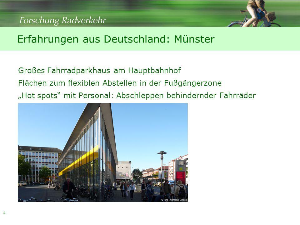 4 Erfahrungen aus Deutschland: Münster Großes Fahrradparkhaus am Hauptbahnhof Flächen zum flexiblen Abstellen in der Fußgängerzone Hot spots mit Perso