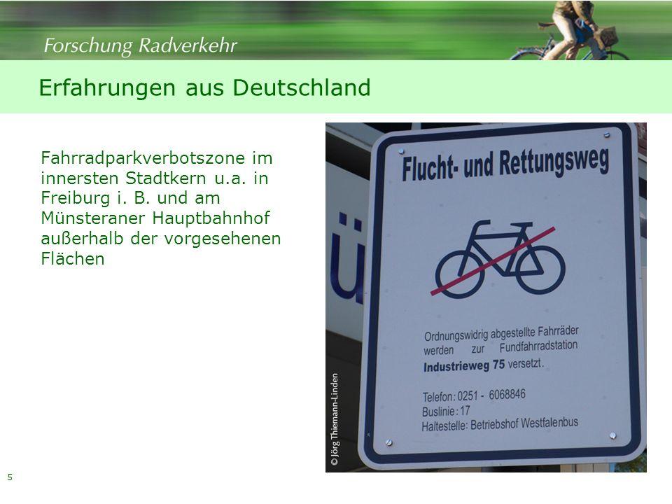 5 Erfahrungen aus Deutschland Fahrradparkverbotszone im innersten Stadtkern u.a. in Freiburg i. B. und am Münsteraner Hauptbahnhof außerhalb der vorge