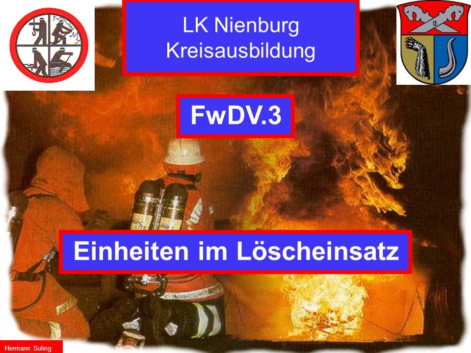 Einheiten im Löscheinsatz FwDV.3 Hermann Suling LK Nienburg Kreisausbildung