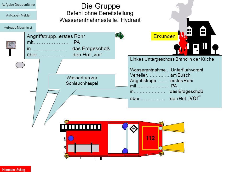 MESW WS Die Gruppe Befehl ohne Bereitstellung Wasserentnahmestelle: Hydrant Linkes Untergeschoss Brand in der Küche Wasserentnahme… Unterflurhydrant V