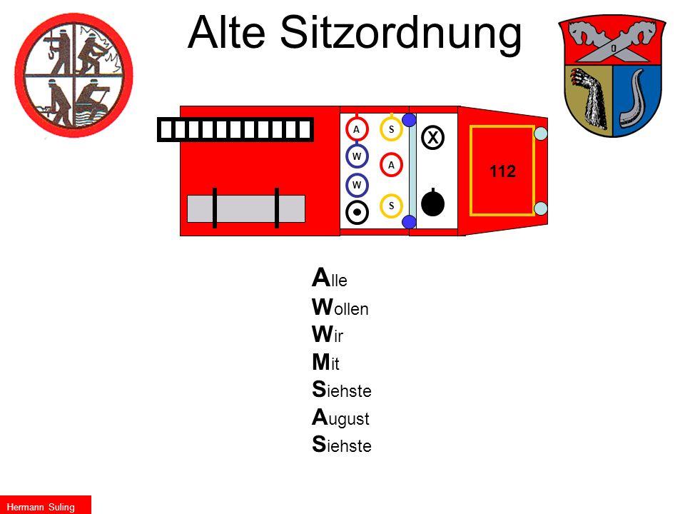 W A W A X S S 112 Alte Sitzordnung A lle W ollen W ir M it S iehste A ugust S iehste Hermann Suling