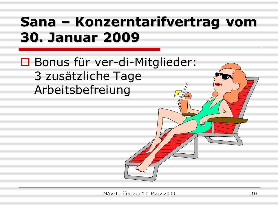 MAV-Treffen am 10. März 200910 Sana – Konzerntarifvertrag vom 30. Januar 2009 Bonus für ver-di-Mitglieder: 3 zusätzliche Tage Arbeitsbefreiung
