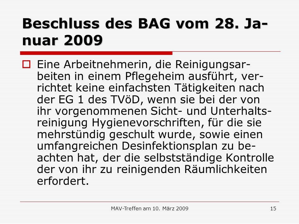 MAV-Treffen am 10. März 200915 Beschluss des BAG vom 28. Ja- nuar 2009 Eine Arbeitnehmerin, die Reinigungsar- beiten in einem Pflegeheim ausführt, ver