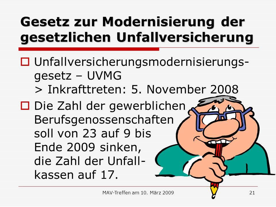 MAV-Treffen am 10. März 200921 Gesetz zur Modernisierung der gesetzlichen Unfallversicherung Unfallversicherungsmodernisierungs- gesetz – UVMG > Inkra