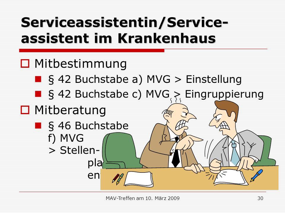 MAV-Treffen am 10. März 200930 Serviceassistentin/Service- assistent im Krankenhaus Mitbestimmung § 42 Buchstabe a) MVG > Einstellung § 42 Buchstabe c