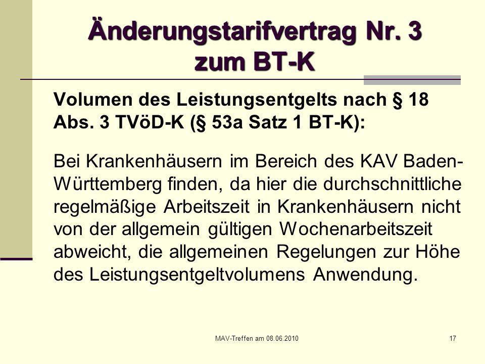 MAV-Treffen am 08.06.201017 Änderungstarifvertrag Nr. 3 zum BT-K Volumen des Leistungsentgelts nach § 18 Abs. 3 TVöD-K (§ 53a Satz 1 BT-K): Bei Kranke