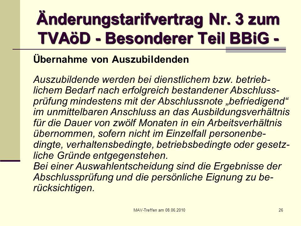 MAV-Treffen am 08.06.201026 Änderungstarifvertrag Nr. 3 zum TVAöD - Besonderer Teil BBiG - Übernahme von Auszubildenden Auszubildende werden bei diens