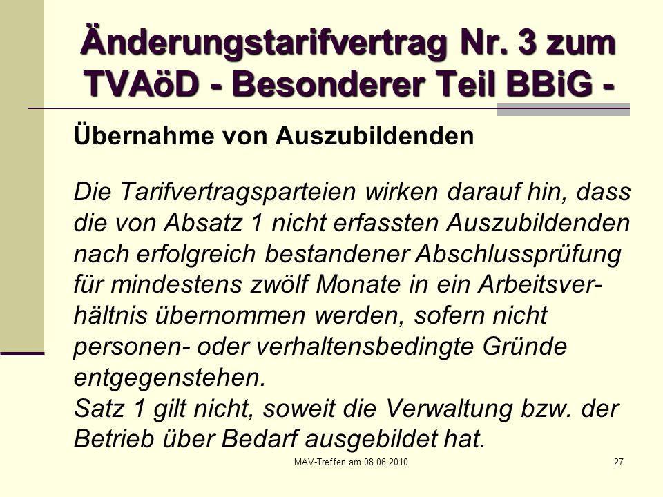 MAV-Treffen am 08.06.201027 Änderungstarifvertrag Nr. 3 zum TVAöD - Besonderer Teil BBiG - Übernahme von Auszubildenden Die Tarifvertragsparteien wirk