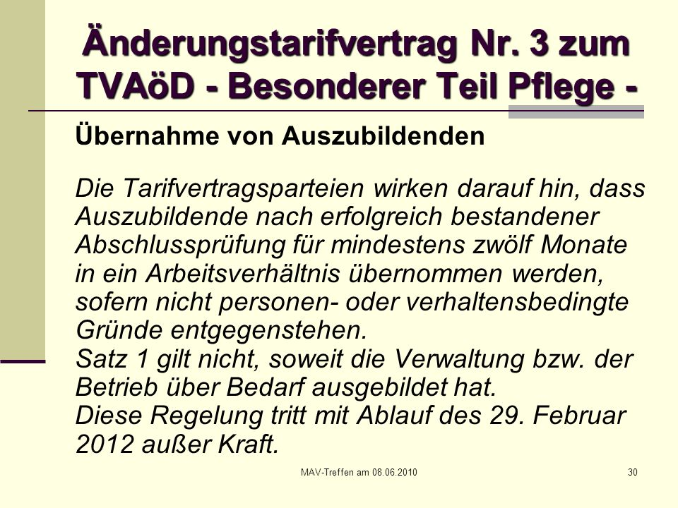 MAV-Treffen am 08.06.201030 Änderungstarifvertrag Nr. 3 zum TVAöD - Besonderer Teil Pflege - Übernahme von Auszubildenden Die Tarifvertragsparteien wi