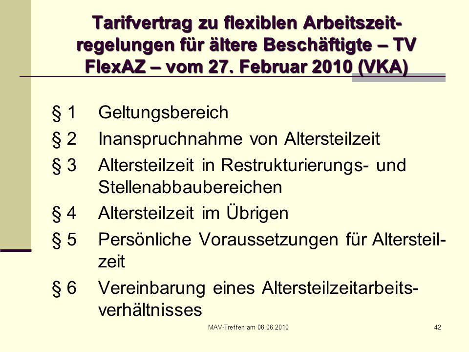 MAV-Treffen am 08.06.201042 Tarifvertrag zu flexiblen Arbeitszeit- regelungen für ältere Beschäftigte – TV FlexAZ – vom 27. Februar 2010 (VKA) § 1 Gel