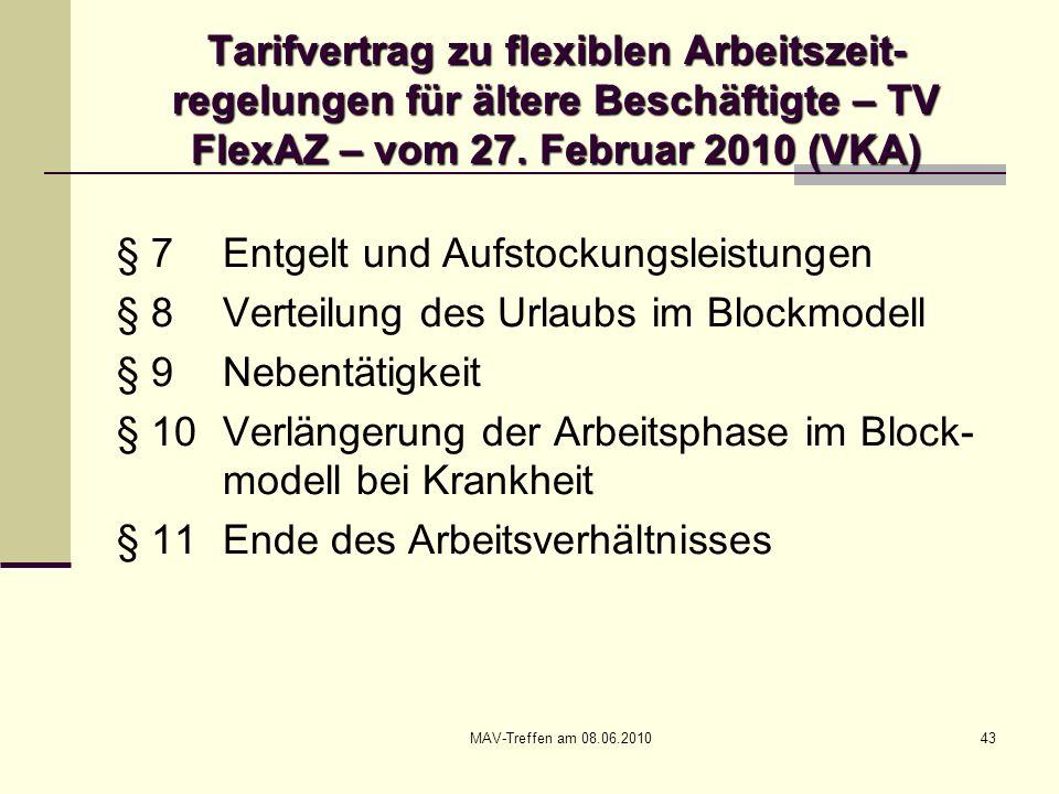 MAV-Treffen am 08.06.201043 Tarifvertrag zu flexiblen Arbeitszeit- regelungen für ältere Beschäftigte – TV FlexAZ – vom 27. Februar 2010 (VKA) § 7Entg