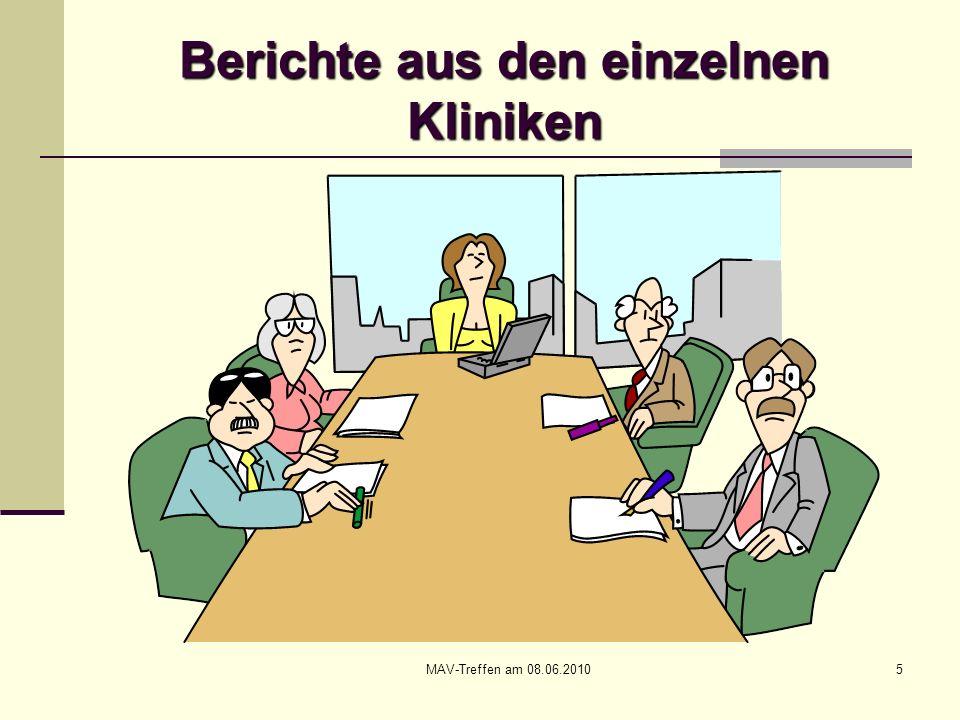 MAV-Treffen am 08.06.20105 Berichte aus den einzelnen Kliniken