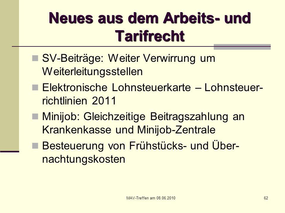 MAV-Treffen am 08.06.201062 Neues aus dem Arbeits- und Tarifrecht SV-Beiträge: Weiter Verwirrung um Weiterleitungsstellen Elektronische Lohnsteuerkart