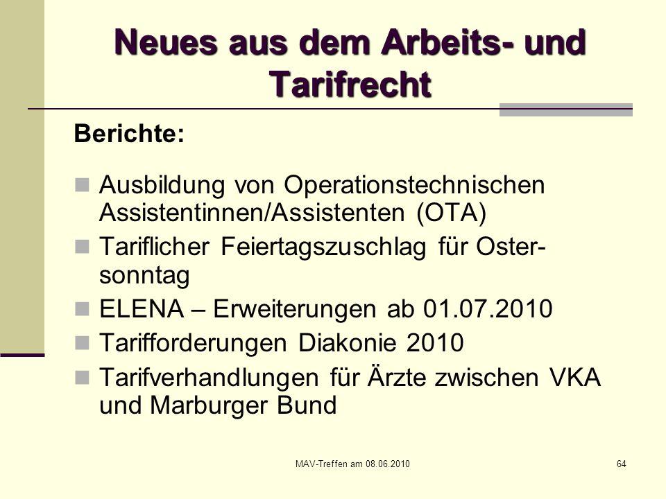 MAV-Treffen am 08.06.201064 Neues aus dem Arbeits- und Tarifrecht Berichte: Ausbildung von Operationstechnischen Assistentinnen/Assistenten (OTA) Tari