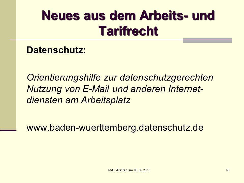 MAV-Treffen am 08.06.201066 Neues aus dem Arbeits- und Tarifrecht Datenschutz: Orientierungshilfe zur datenschutzgerechten Nutzung von E-Mail und ande