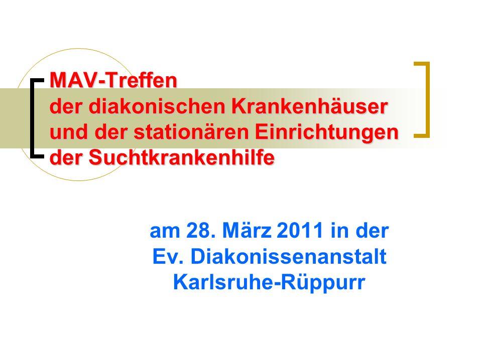 MAV-Treffen der diakonischen Krankenhäuser und der stationären Einrichtungen der Suchtkrankenhilfe am 28. März 2011 in der Ev. Diakonissenanstalt Karl