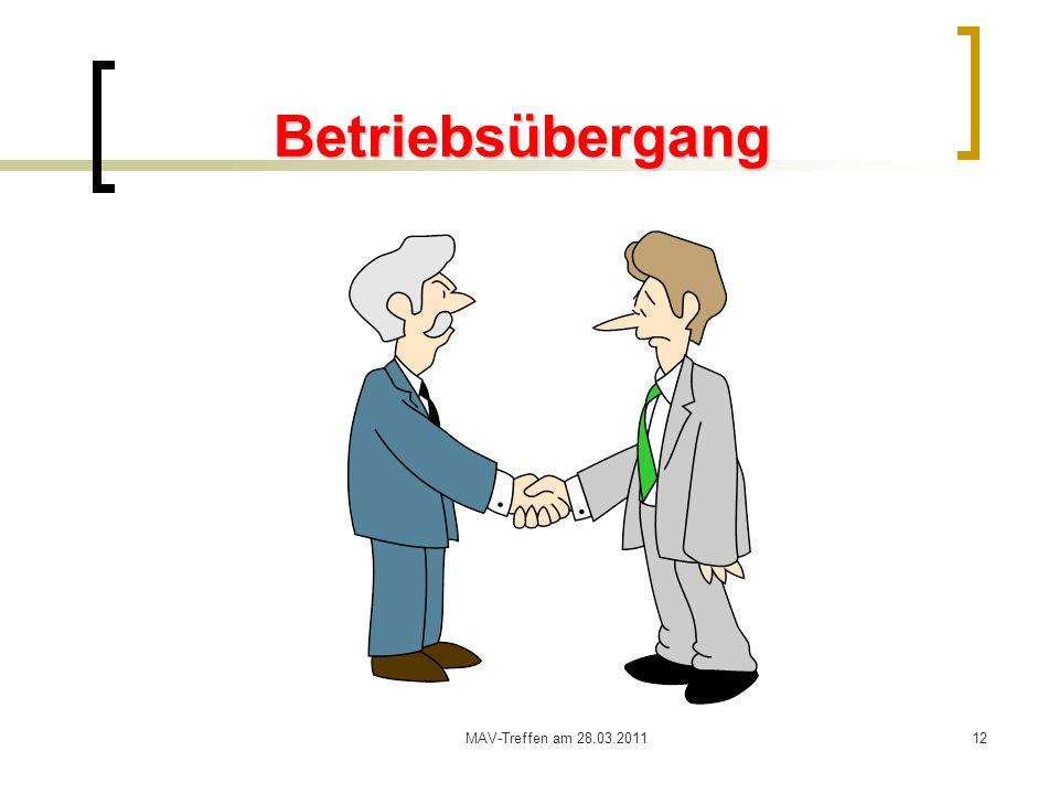 MAV-Treffen am 28.03.201112 Betriebsübergang