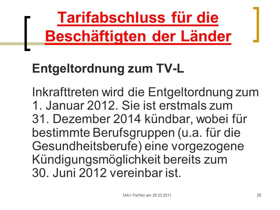 MAV-Treffen am 28.03.201128 Tarifabschluss für die Beschäftigten der Länder Entgeltordnung zum TV-L Inkrafttreten wird die Entgeltordnung zum 1. Janua