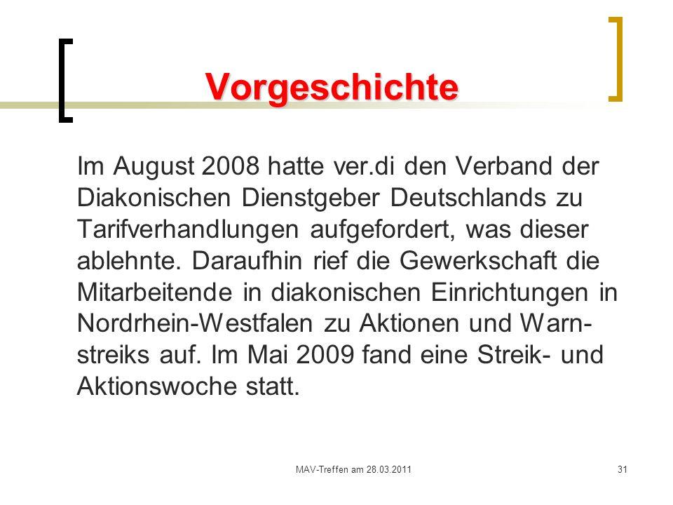 MAV-Treffen am 28.03.201131 Vorgeschichte Im August 2008 hatte ver.di den Verband der Diakonischen Dienstgeber Deutschlands zu Tarifverhandlungen aufg