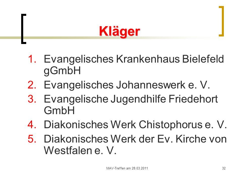 MAV-Treffen am 28.03.201132 Kläger 1.Evangelisches Krankenhaus Bielefeld gGmbH 2.Evangelisches Johanneswerk e. V. 3.Evangelische Jugendhilfe Friedehor