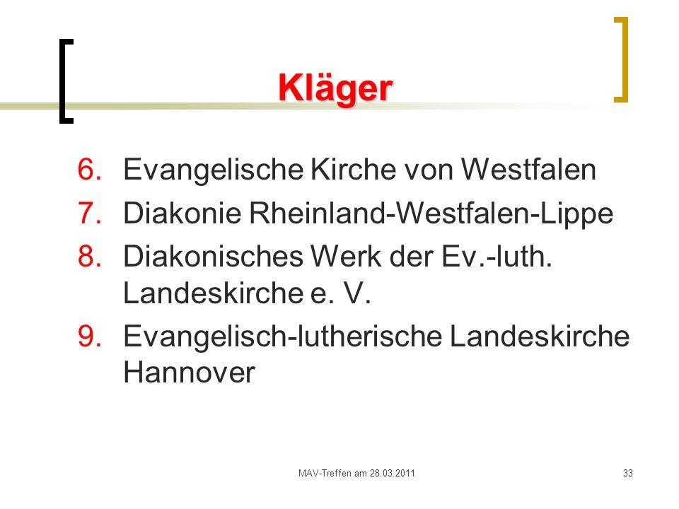 MAV-Treffen am 28.03.201133 Kläger 6.Evangelische Kirche von Westfalen 7.Diakonie Rheinland-Westfalen-Lippe 8.Diakonisches Werk der Ev.-luth. Landeski