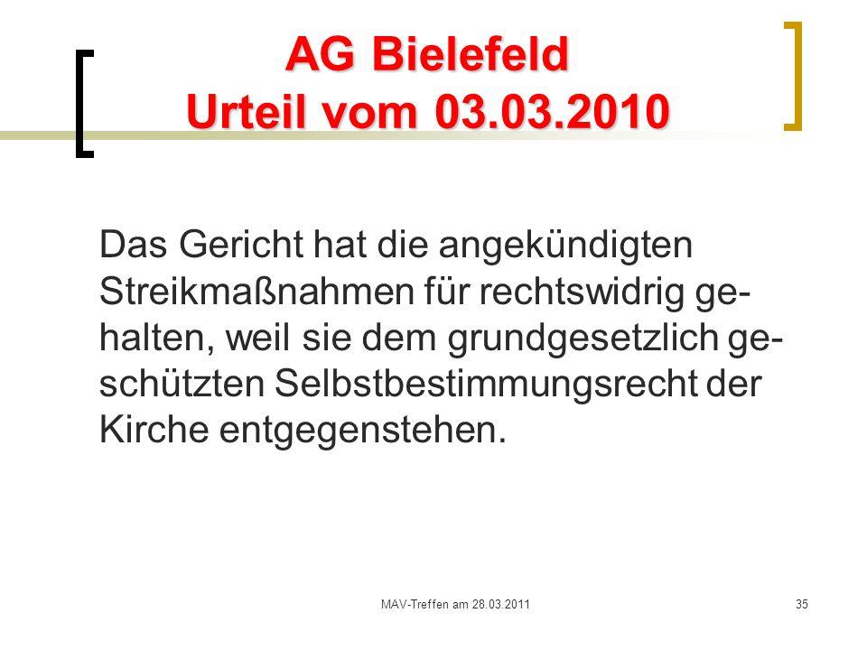 MAV-Treffen am 28.03.201135 AG Bielefeld Urteil vom 03.03.2010 Das Gericht hat die angekündigten Streikmaßnahmen für rechtswidrig ge- halten, weil sie