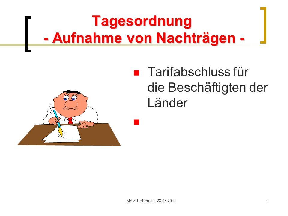 MAV-Treffen am 28.03.20115 Tagesordnung - Aufnahme von Nachträgen- Tagesordnung - Aufnahme von Nachträgen - Tarifabschluss für die Beschäftigten der L