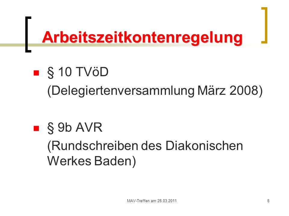 8 Arbeitszeitkontenregelung § 10 TVöD (Delegiertenversammlung März 2008) § 9b AVR (Rundschreiben des Diakonischen Werkes Baden)