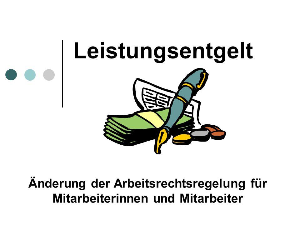 Leistungsentgelt Änderung der Arbeitsrechtsregelung für Mitarbeiterinnen und Mitarbeiter